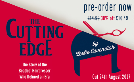 The Cutting Edge by Leslie Cavendish the Beatles Hairdresser